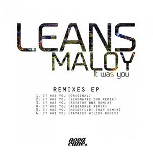 MALOY, Leans - It Was You (Remixes EP)