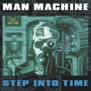 MAN MACHINE - Step Into Time