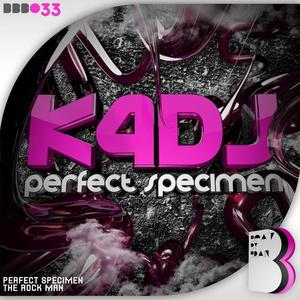 K4DJ - Perfect Specimen