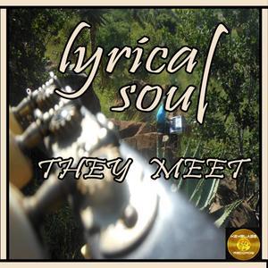 LYRICAL SOUL - They Meet