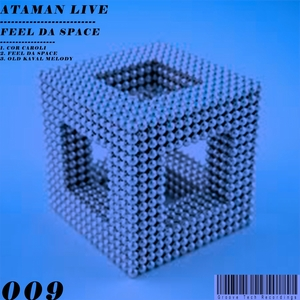 ATAMAN LIVE - Feel Da Space