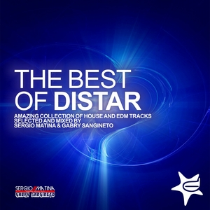 VARIOUS - The Best Of Distar (Amazing Amazing Collection of House & Edm tracks selected & mixed By Sergio Matina & Gabry Sangineto