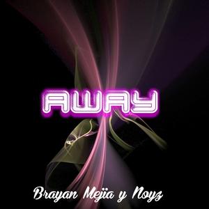 MEJIA, Brayan/NOYZ - Away