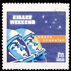 KILLER WEEKEND - Space Traveler EP