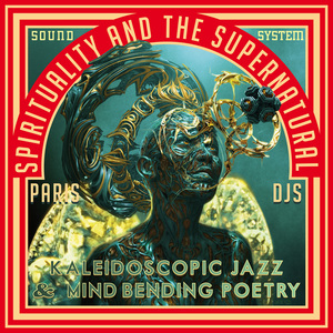 PARIS DJS SOUNDSYSTEM/VARIOUS - Spirituality & The Supernatural: Kaleidoscopic Jazz & Mind-Bending Poetry