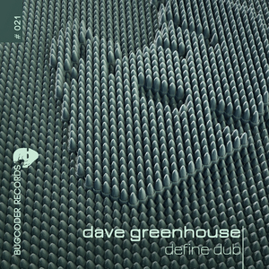 GREENHOUSE, Dave - Define Dub