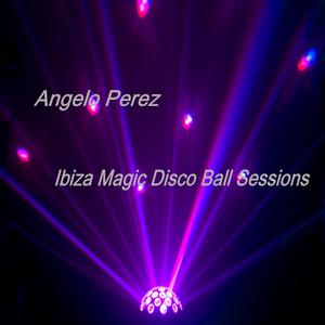 ANGELO PEREZ - Ibiza Magic Disco Ball Sessions