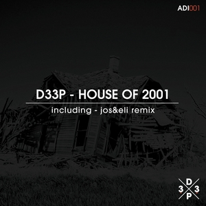 D33P - House Of 2001