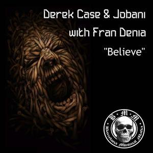 CASE, Derek/JOBANI/FRAN DENIA - Believe