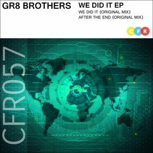 GR8 BROTHERS - We Did It EP