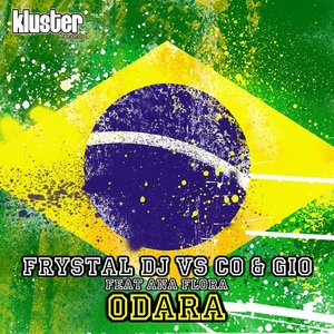 FRYSTAL DJ vs CO & GIO feat ANA FLORA - Odara (extended mix)