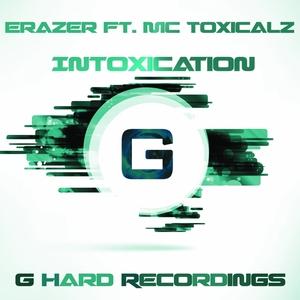 ERAZER feat MC TOXICALZ - Intoxication