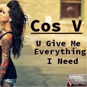 COS V - U Give Me Everything I Need