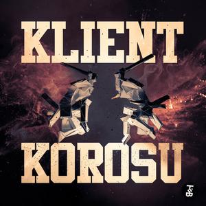 KLIENT - Korosu