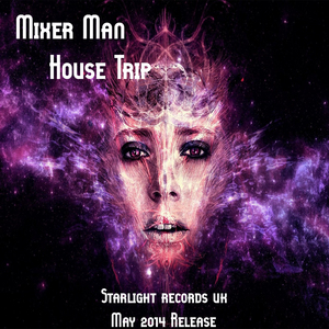 MIXER MAN, The - House Trip