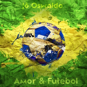 OSWALDO, Jo - Amor & Futebol