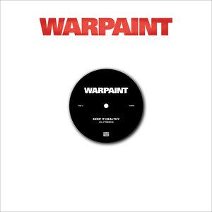 WARPAINT - Keep It Healthy/Disco//very - Remixes