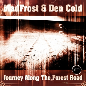 MADFROST/DEN COLD - Journey Along The Forest Road