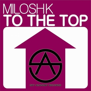 MILOSH K - To The Top