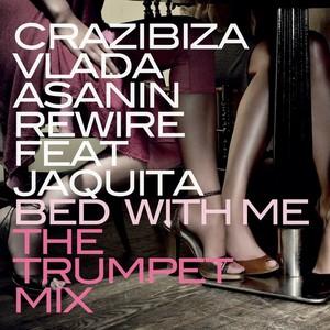 CRAZIBIZA/VLADA ASANIN/JAQUITA - Bed With Me