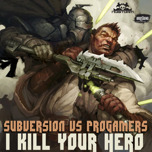 SUBVERSION vs PROGAMERS - I Kill Your Hero