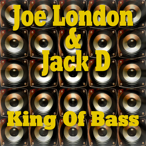 LONDON, Joe/JACK D - King Of Bass