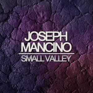 MANCINO, Joseph - Small Valley