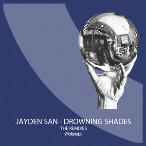 SAN, Jayden - Drowning Shades (The Remixes)