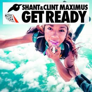 SHANT/CLINT MAXIMUS - Get Ready