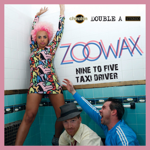 ZOOWAX - Nine To Five & Taxi Driver