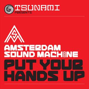 AMSTERDAM SOUND MACHINE feat CHIVAS - Put Your Hands Up (remixes)