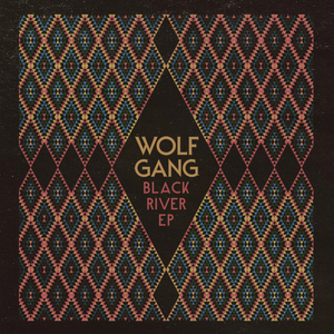 WOLF GANG - Black River EP