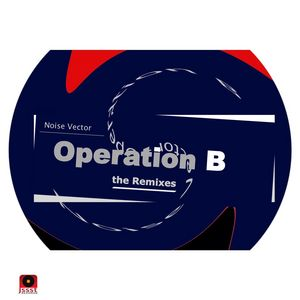 NOISE VECTOR - Operation B (The remixes)