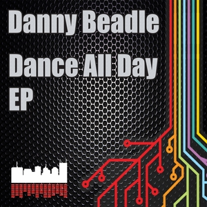 BEADLE, Danny - Dance All Day EP