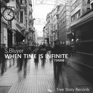 S BLUYER - When Time Is Infinite