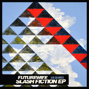 FUTUREWIFE - Slash Fiction EP