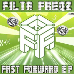 FILTA FREQZ - Fast Forward EP