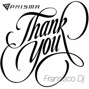 FRANSISCO DJ - Thank You