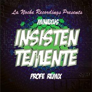 MINAXUS - Insistentemente (Profe remix)