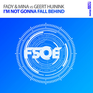 FADY & MINA vs GEERT HUININK - I'm Not Gonna Fall Behind