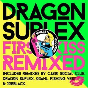 DRAGON SUPLEX - First Kiss (Remixed)