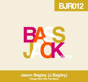 BAGLEY, Jason - Things Won't Be The Same