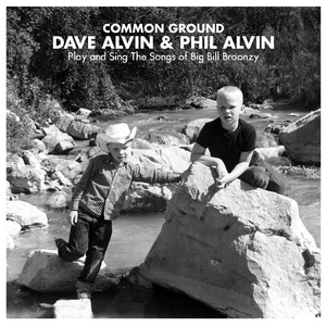 DAVE ALVIN/PHIL ALVIN - Common Ground: Dave Alvin & Phil Alvin Play & Sing The Songs Of Big Bill Broonzy
