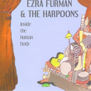 EZRA FURMAN/THE HARPOONS - Inside The Human Body