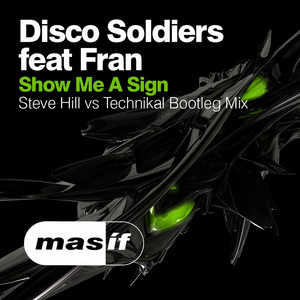 DISCO SOLDIERS - Show Me A Sign (Remix)