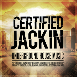 VARIOUS - Certified Jackin: Underground House Music