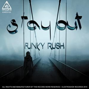STAY OUT - Funky Rush