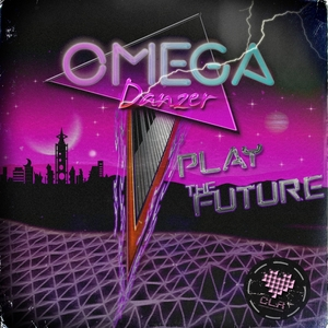 OMEGA DANZER - PLAY The FUTURE