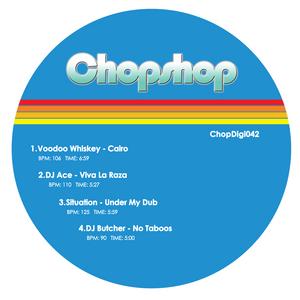 VOODOO WHISKEY/DJ ACE/SITUATION/DJ BUTCHER - Under Chopshop Dub