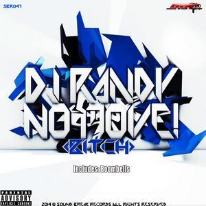 DJ RANDY - No Move (Bitch)